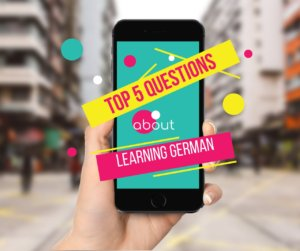 Top 5 Questions about Learning German