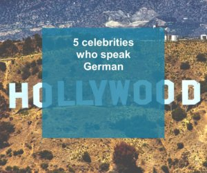 5 celebrities who speak German as a Foreign Language