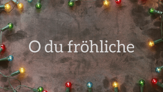 german advent calendar day 24 o du frhliche o du frhliche is a german christmas carol from the 19th century it is the final hymn in all protestant