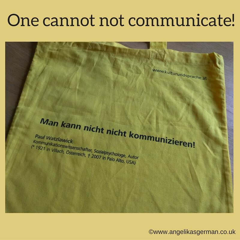 Man kann nicht nicht kommunizieren!