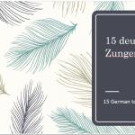 15 deutsche Zungenbrecher