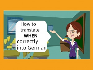 How to work out when when is wann, wenn or als?
