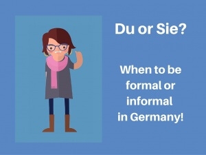 Du or Sie? When to be formal or informal in Germany!