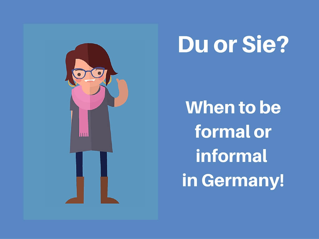 Du or sie when to be formal or informal in germany angelikas du or sie when to be formal or informal in germany kristyandbryce Images