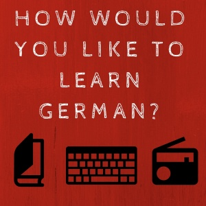 How would you like to learn German?