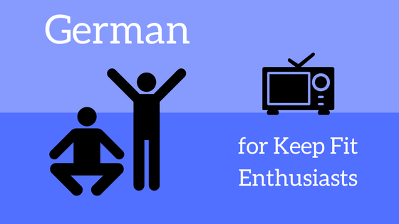 German for Keep Fit Enthusiasts