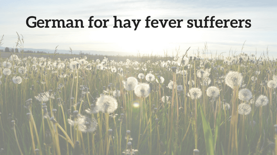 German for Hay Fever Sufferers