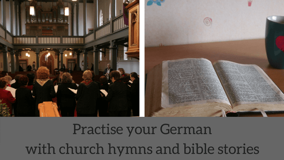 Practise your German with church hymns and bible stories