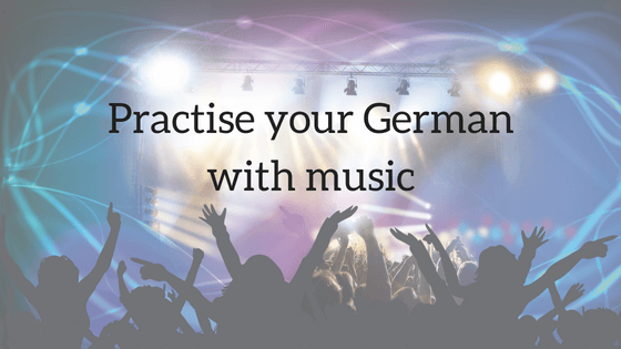 Practise your German with music