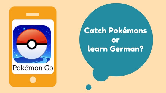 Catch Pokémons or learn German? Why not do both!