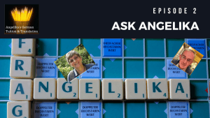 Got a questions about learning German? Ask Angelika!