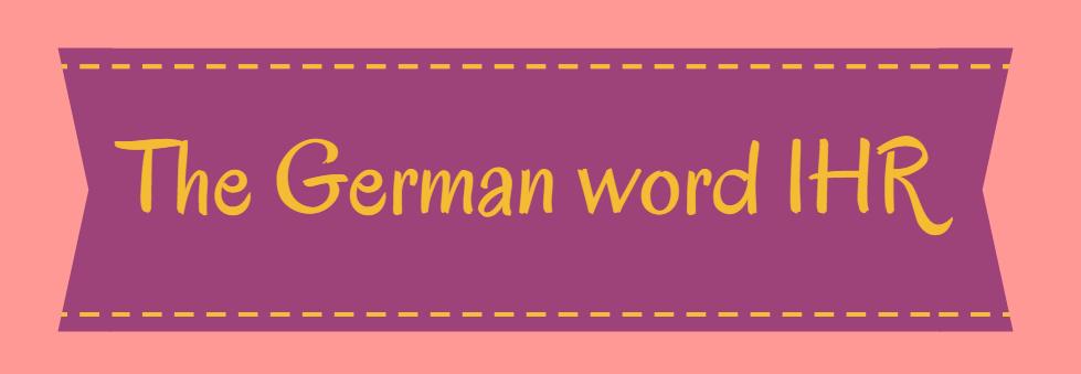 The German word 'ihr'