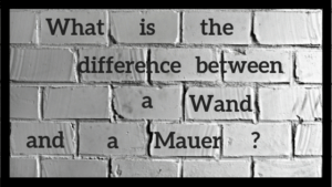 What is the difference between a Wand and a Mauer?
