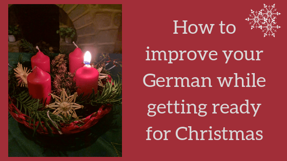 How to improve your German while getting ready for Christmas