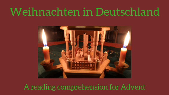 Weihnachten in Deutschland - a reading comprehension for Advent