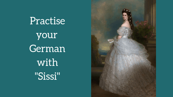 "Practise your German with ""Sissi"""