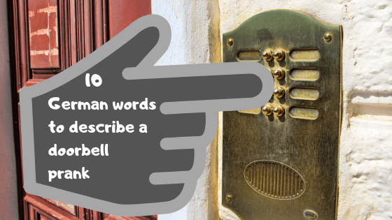 10 German words to describe a doorbell prank