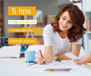 5 tips to help you become a more effective German learner