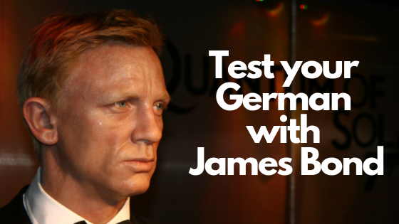 Test your German with James Bond