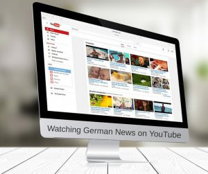 Watching German News on YouTube