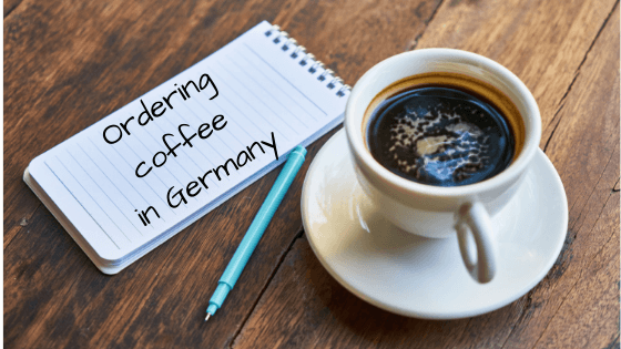 Ordering coffee in Germany