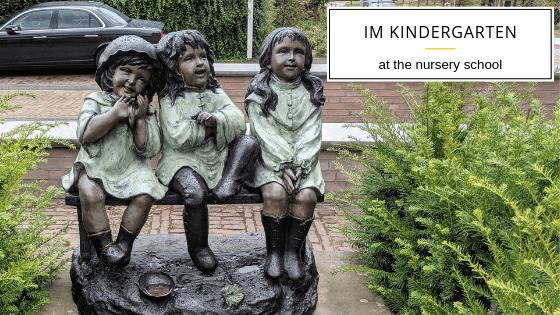 Im Kindergarten - at the nursery school