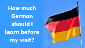 How much German should I learn before my visit?