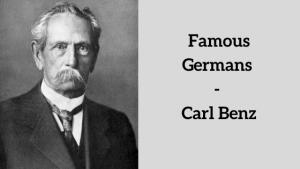 Famous Germans - Carl Benz