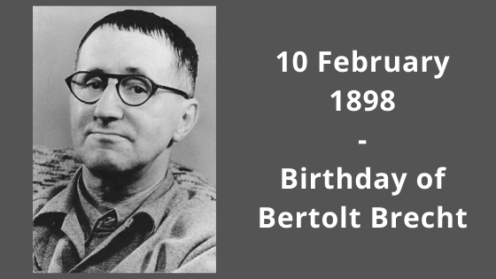 10 February 1898 - Birthday of Bertolt Brecht