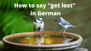 "How to say ""get lost"" in German"